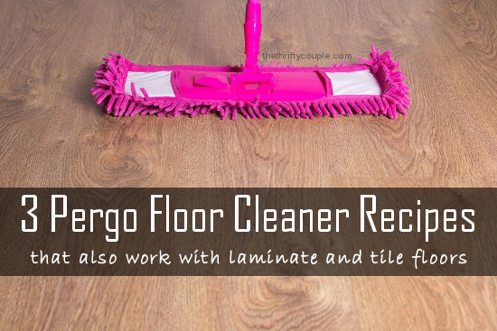 3-pergo-floor-cleaner-recipes-that-work-with-laminate-and-tile-floors
