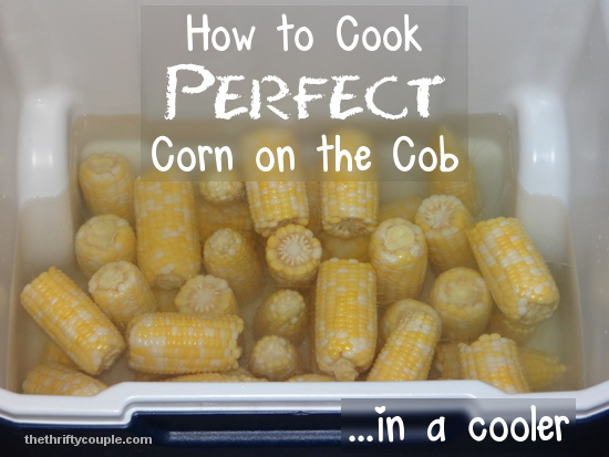 how-to-cook-perfect-corn-on-the-cob-in-a-cooler