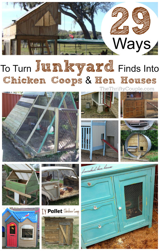 29 Ways to Turn Junkyard Finds Into DIY Chicken Coops and Hen Houses