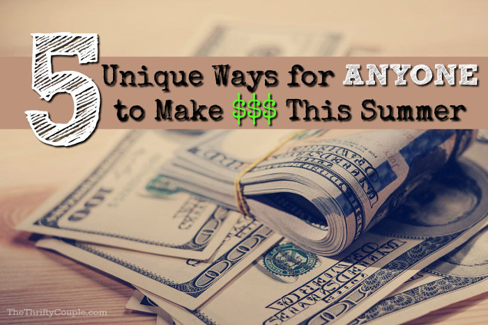 5-unique-ways-for-anyone-to-make-money-this-summer-ideas